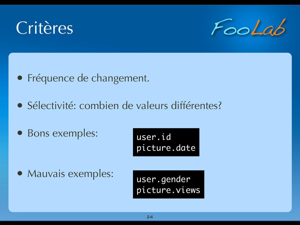 FooLab Critères 24 • Fréquence de changement. •...