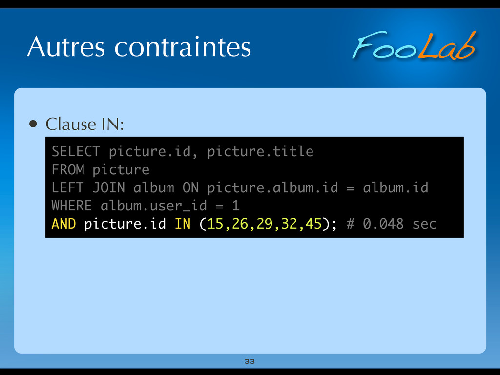 FooLab Autres contraintes 33 • Clause IN: SELEC...