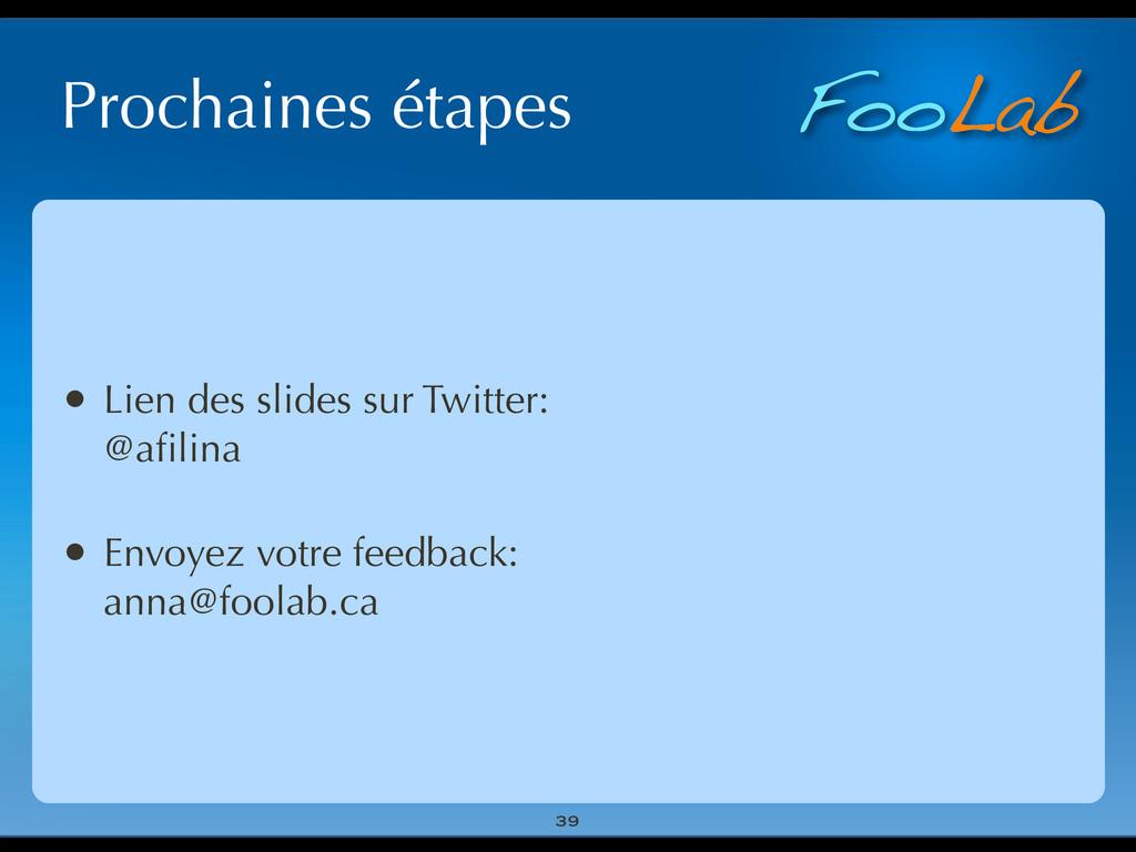 FooLab Prochaines étapes • Lien des slides sur ...