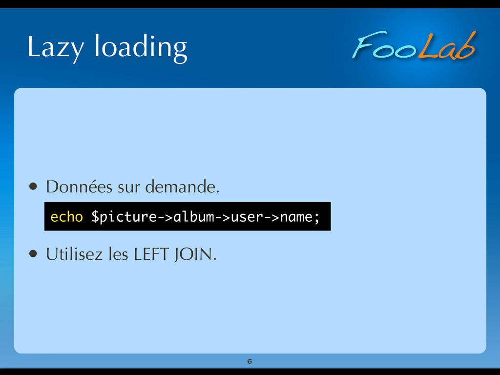 FooLab Lazy loading • Données sur demande. • Ut...