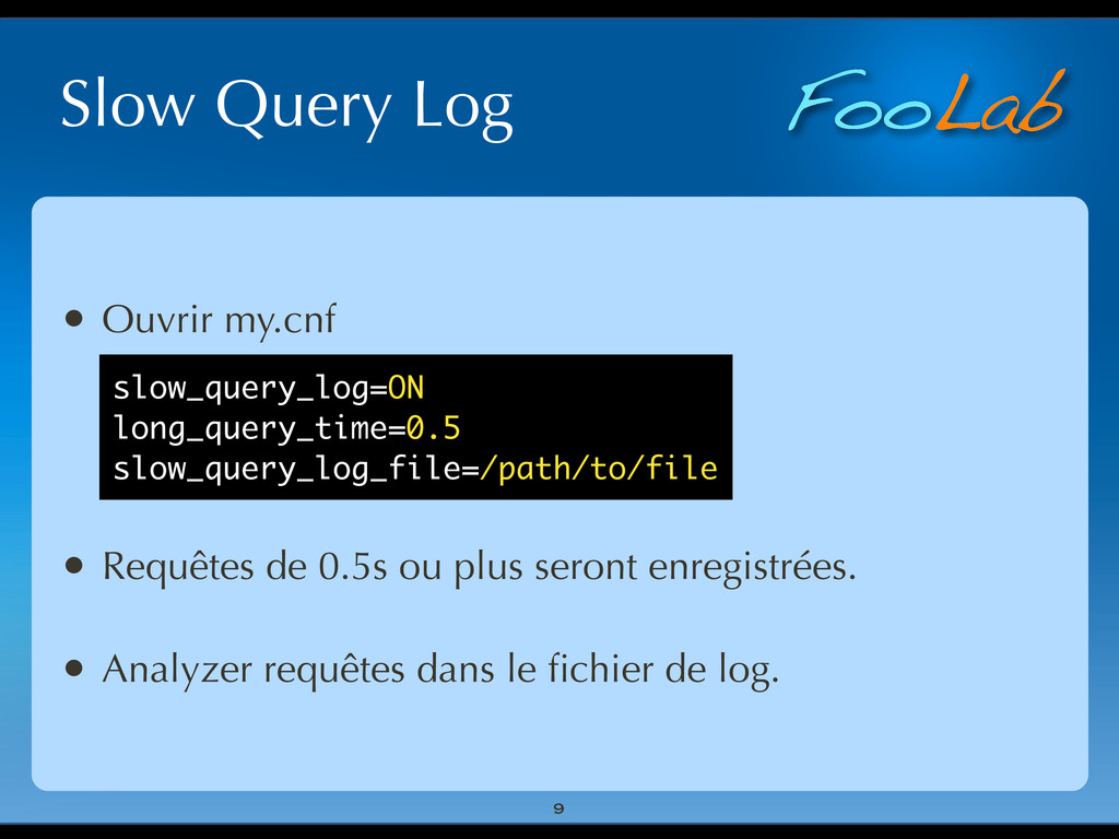 FooLab Slow Query Log • Ouvrir my.cnf • Requête...