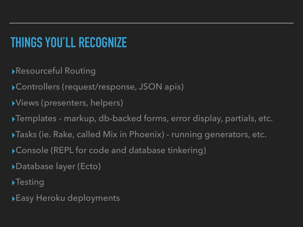 THINGS YOU'LL RECOGNIZE ▸Resourceful Routing ▸C...