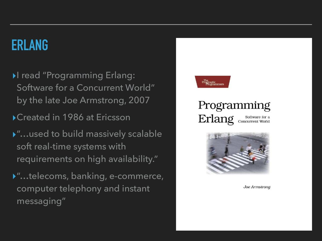 "ERLANG ▸I read ""Programming Erlang: Software fo..."