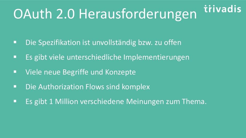 OAuth 2.0 Herausforderungen ▪ Die Spezifikation...