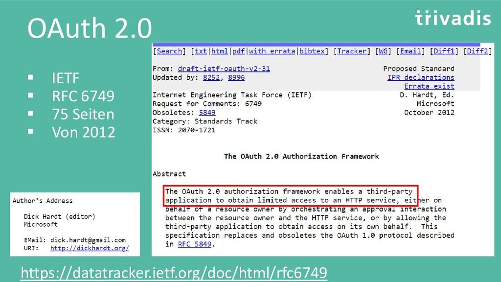 OAuth 2.0 ▪ IETF ▪ RFC 6749 ▪ 75 Seiten ▪ Von 2...