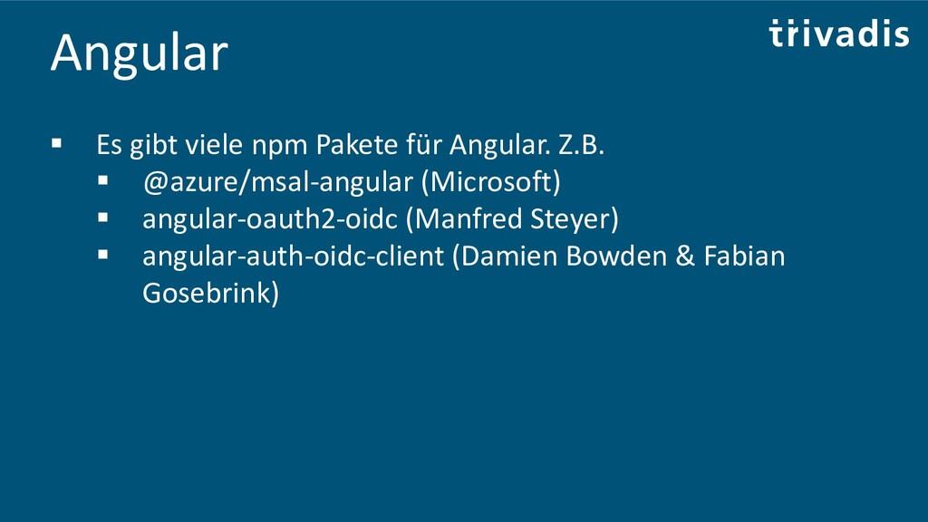 Angular ▪ Es gibt viele npm Pakete für Angular....