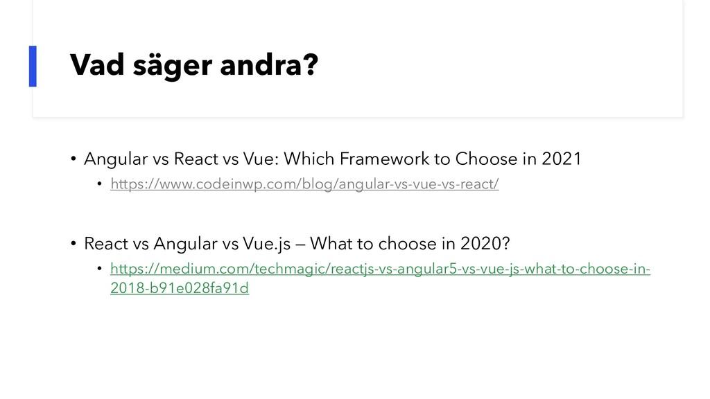 Vad säger andra? • Angular vs React vs Vue: Whi...