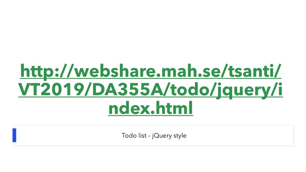 http://webshare.mah.se/tsanti/ VT2019/DA355A/to...
