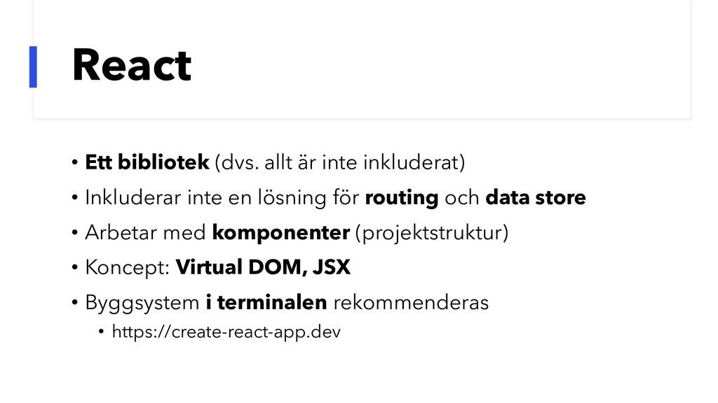 React • Ett bibliotek (dvs. allt är inte inklud...