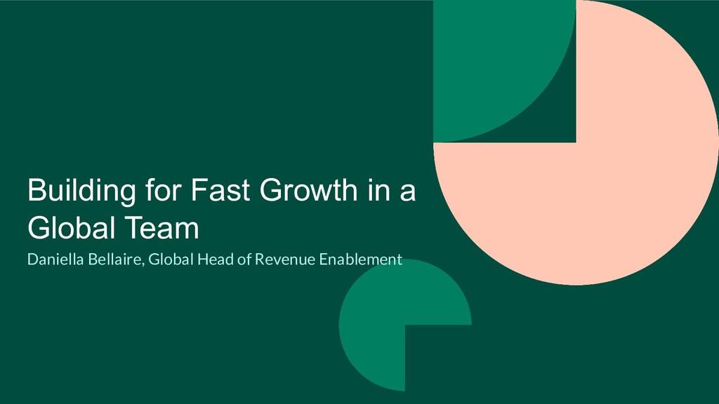 Daniella Bellaire, Global Head of Revenue Enabl...