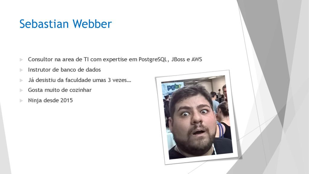 Sebastian Webber u Consultor na area de TI com ...
