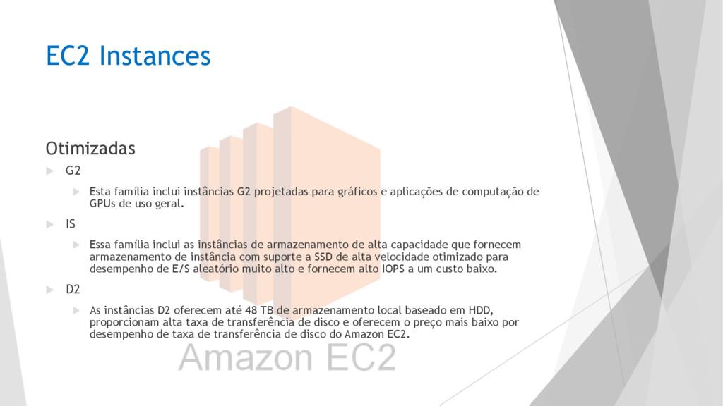 EC2 Instances Otimizadas u G2 u Esta família in...