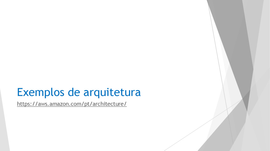 Exemplos de arquitetura https://aws.amazon.com/...