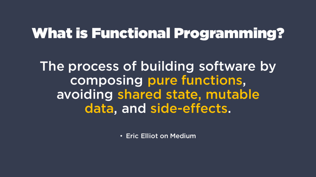 What is Functional Programming? The process of ...