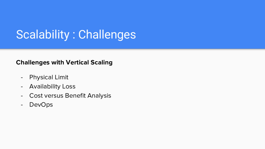 Scalability : Challenges Challenges with Vertic...
