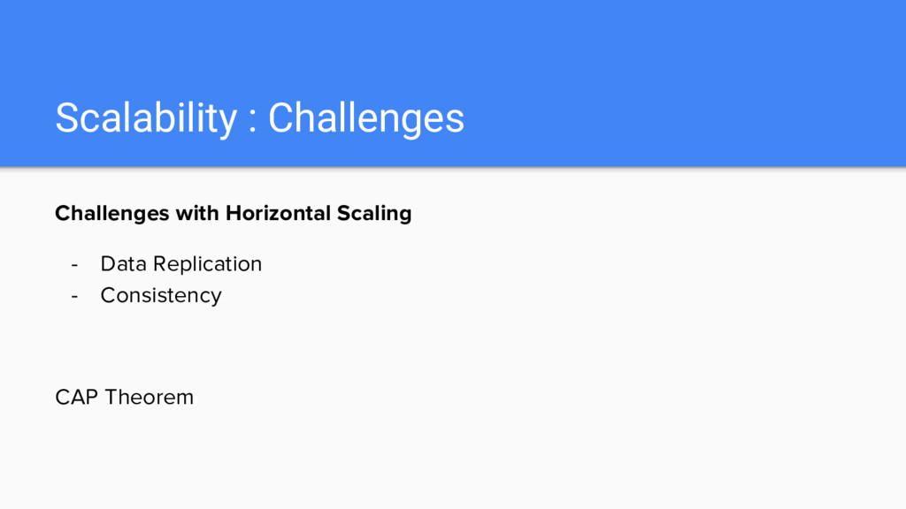 Scalability : Challenges Challenges with Horizo...