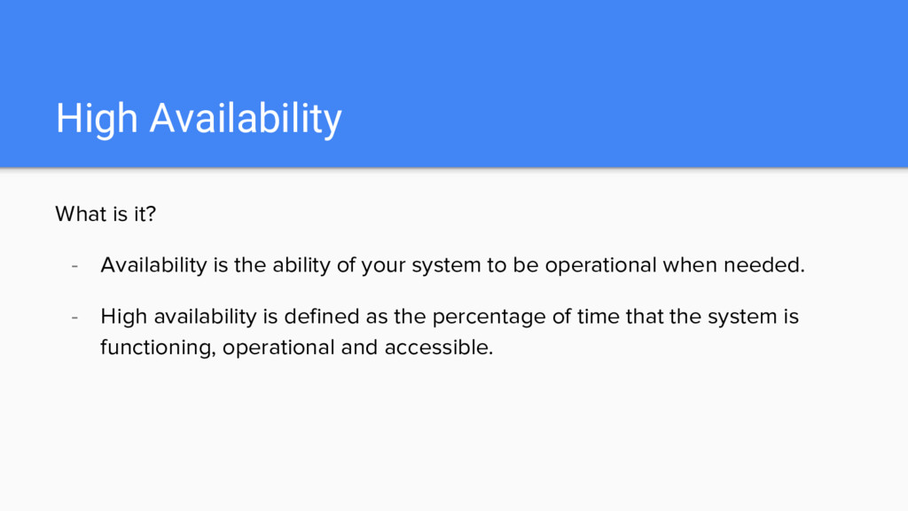 High Availability What is it? - Availability is...