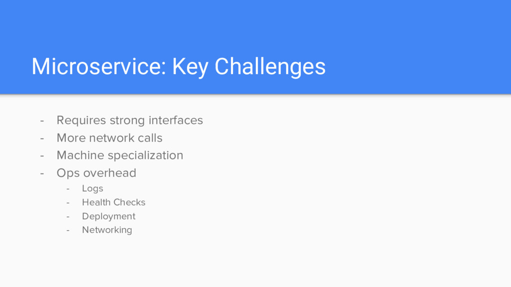 Microservice: Key Challenges - Requires strong ...