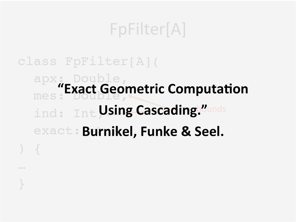 FpFilter[A]  class FpFilter[A]( apx: Double,...