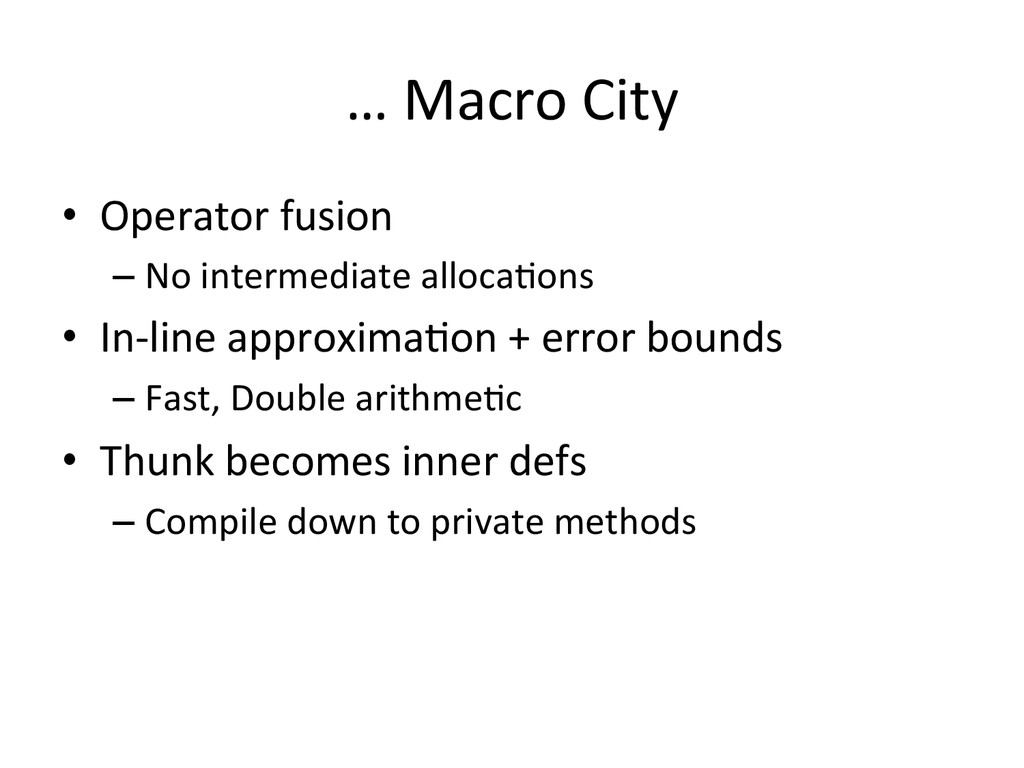 … Macro City  • Operator fusion ...