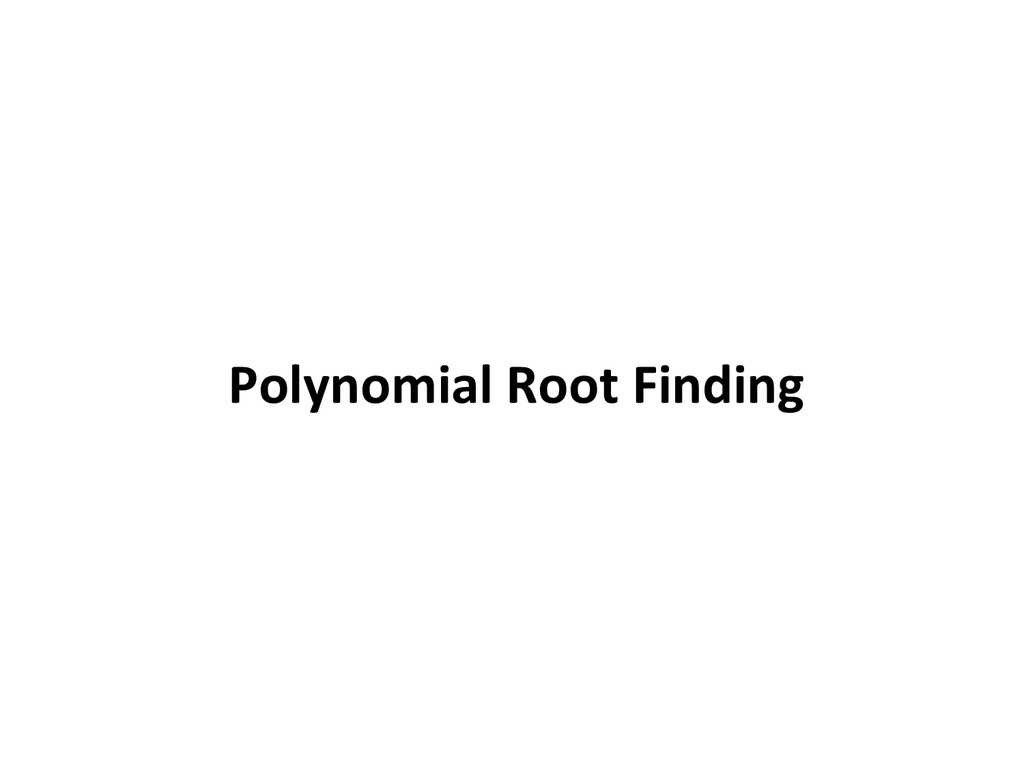 Polynomial Root Finding