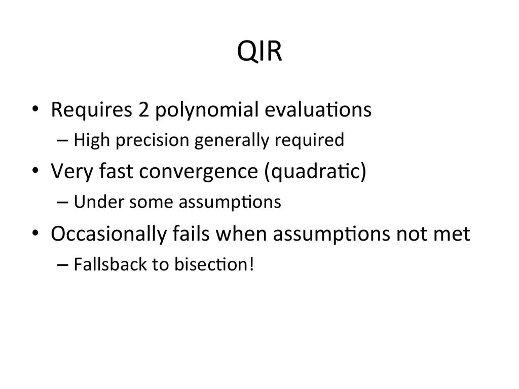 QIR  • Requires 2 polynomial evalu...