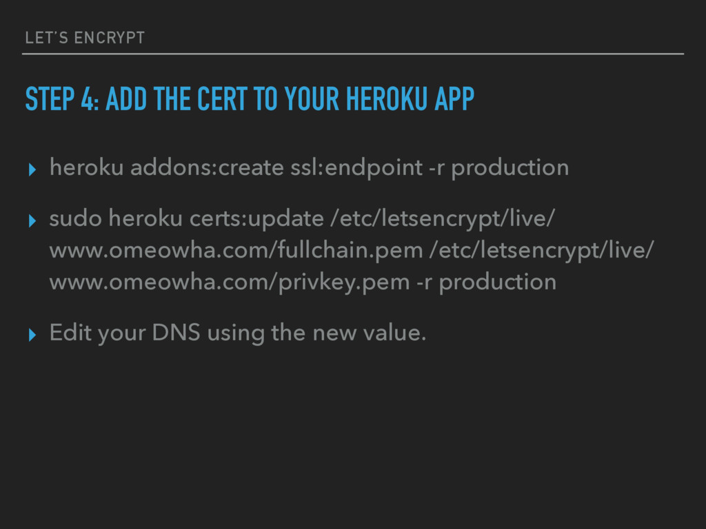 LET'S ENCRYPT STEP 4: ADD THE CERT TO YOUR HERO...