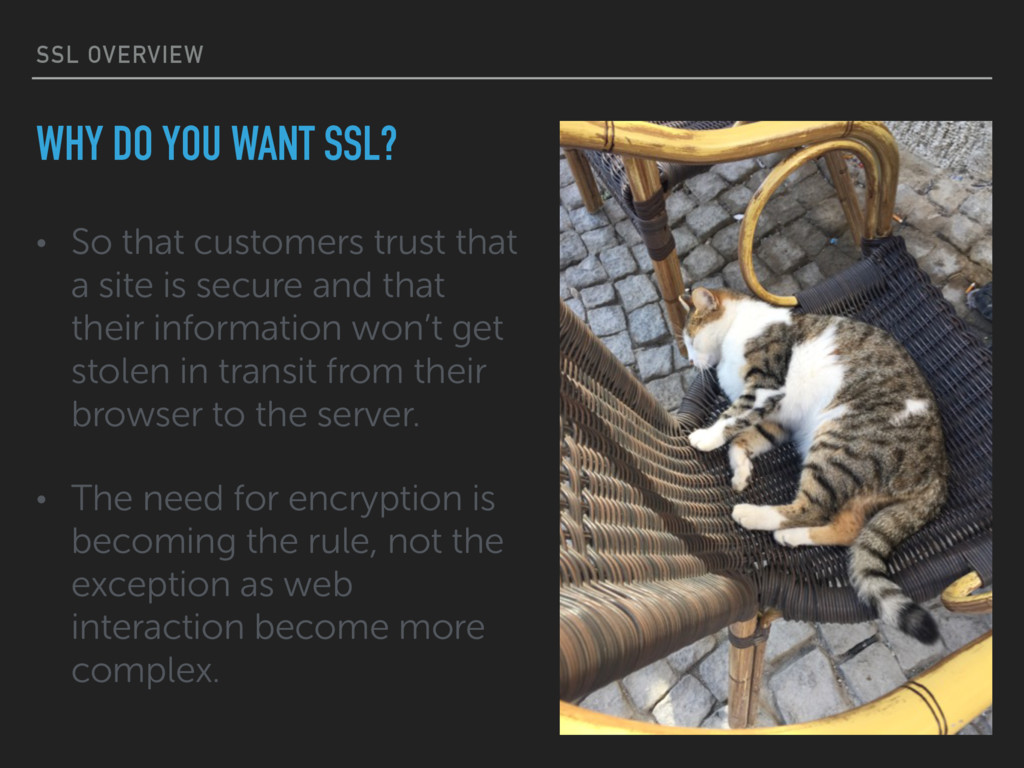 SSL OVERVIEW • So that customers trust that a s...