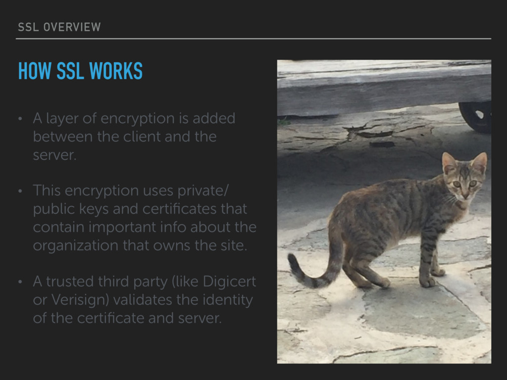 SSL OVERVIEW • A layer of encryption is added b...