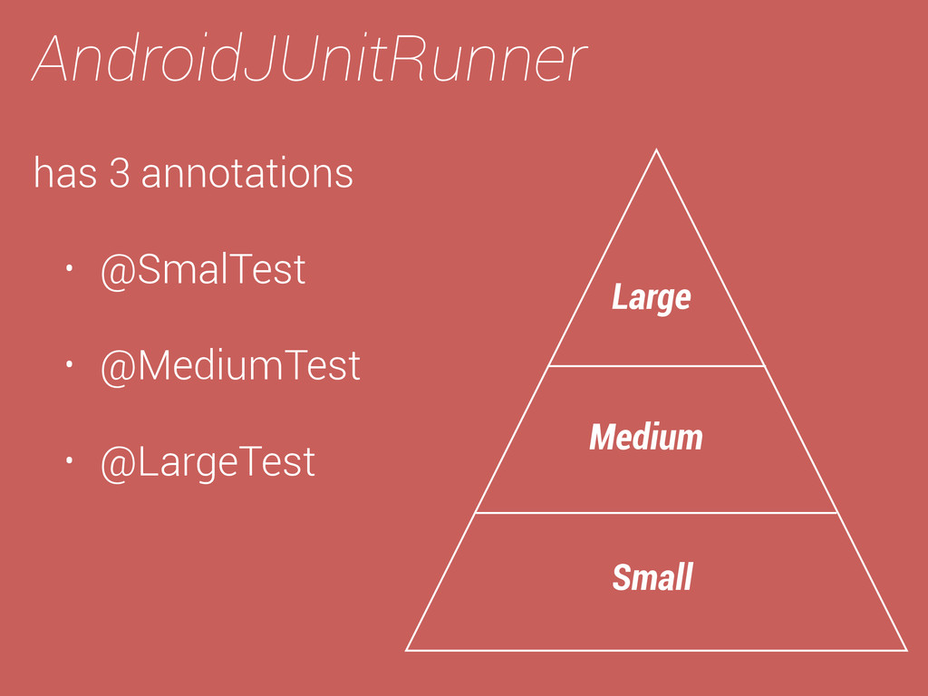 AndroidJUnitRunner Small Medium Large has 3 ann...