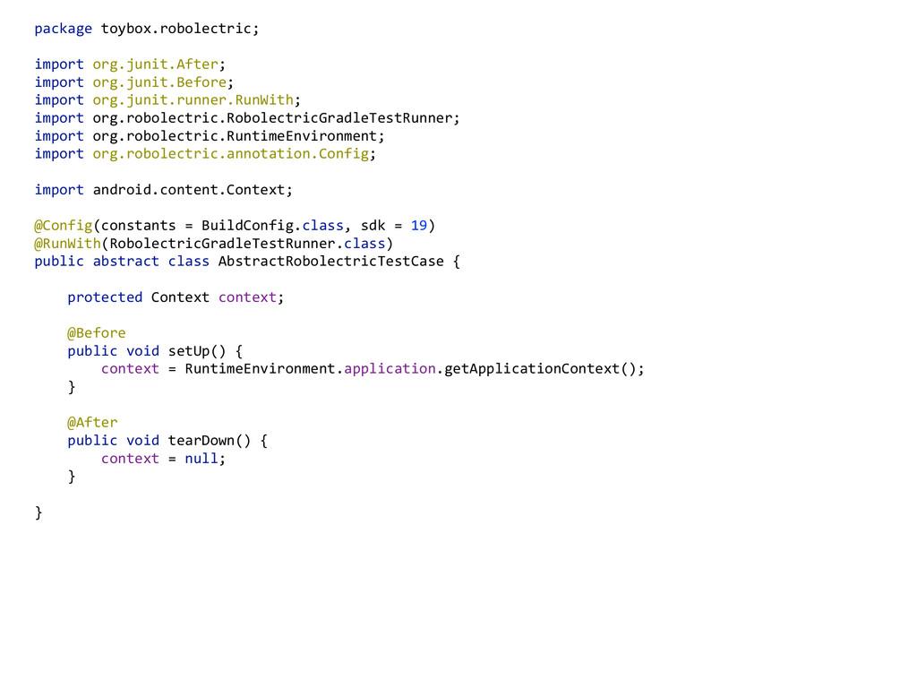 package toybox.robolectric;  import org.jun...