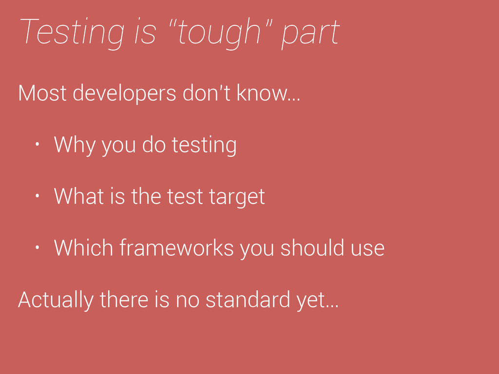 """Testing is """"tough"""" part Most developers don't k..."""