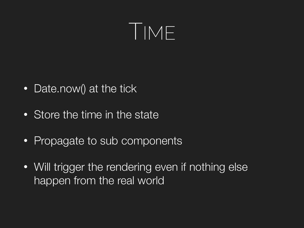TIME • Date.now() at the tick • Store the time ...