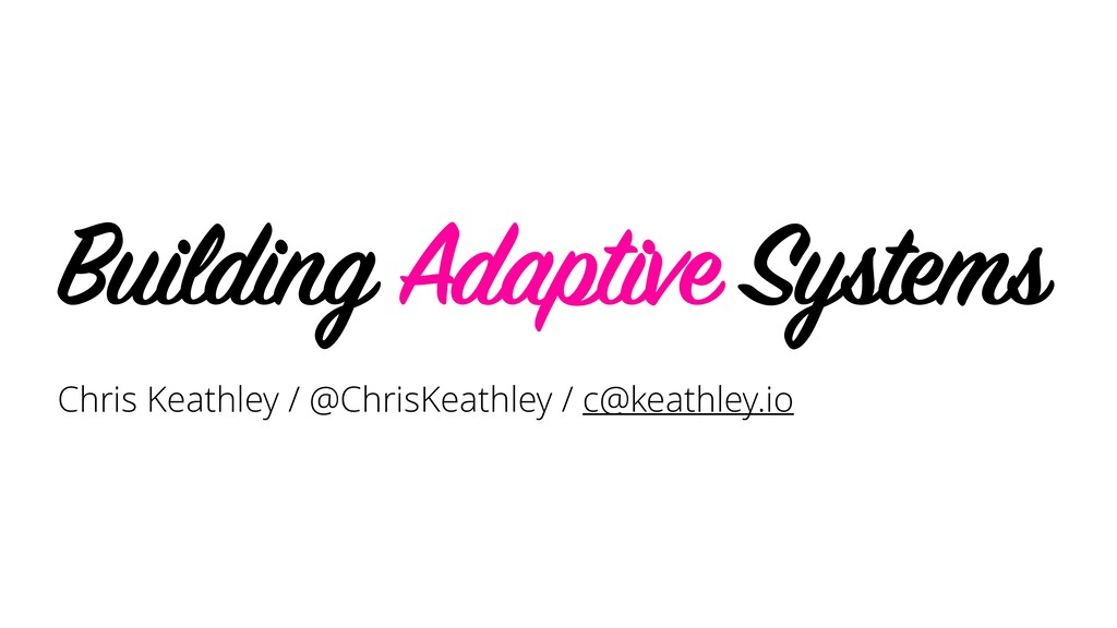 Chris Keathley / @ChrisKeathley / c@keathley.io...