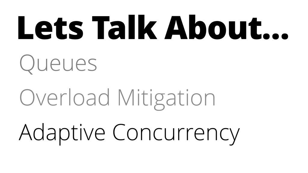 Lets Talk About… Queues Overload Mitigation Ada...