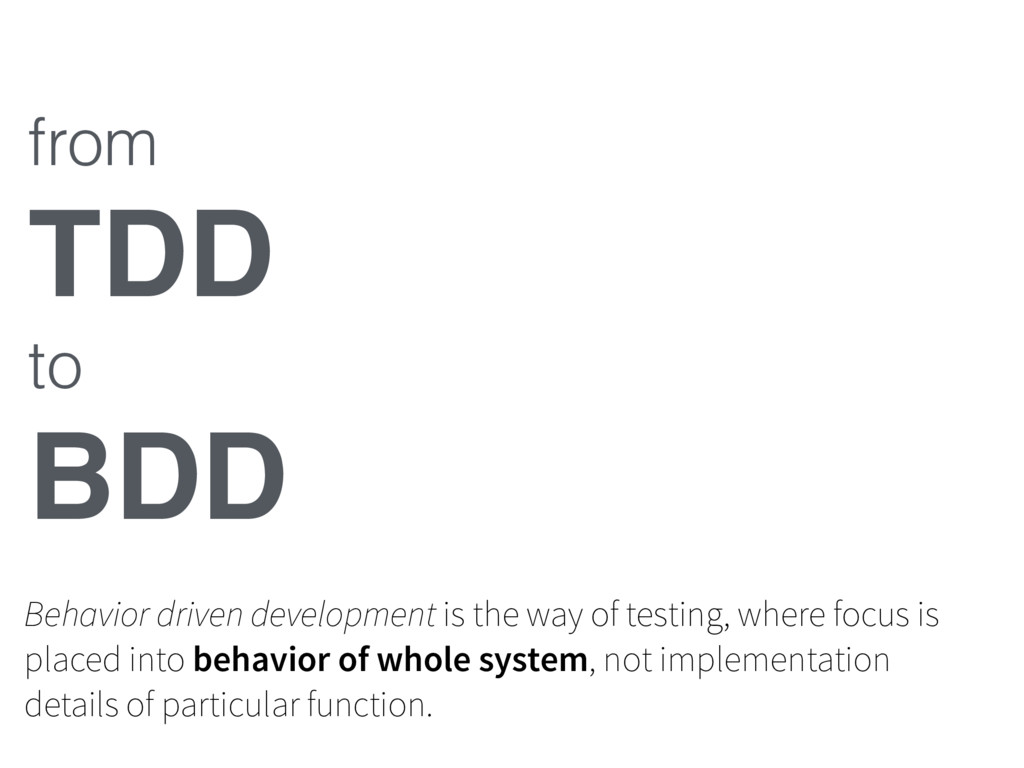 from TDD to BDD Behavior driven development is ...