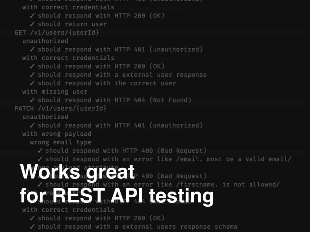 Works great for REST API testing