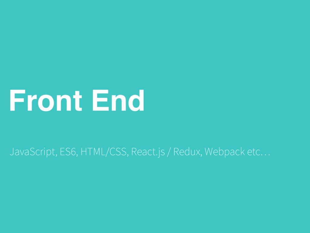 Front End JavaScript, ES6, HTML/CSS, React.js /...