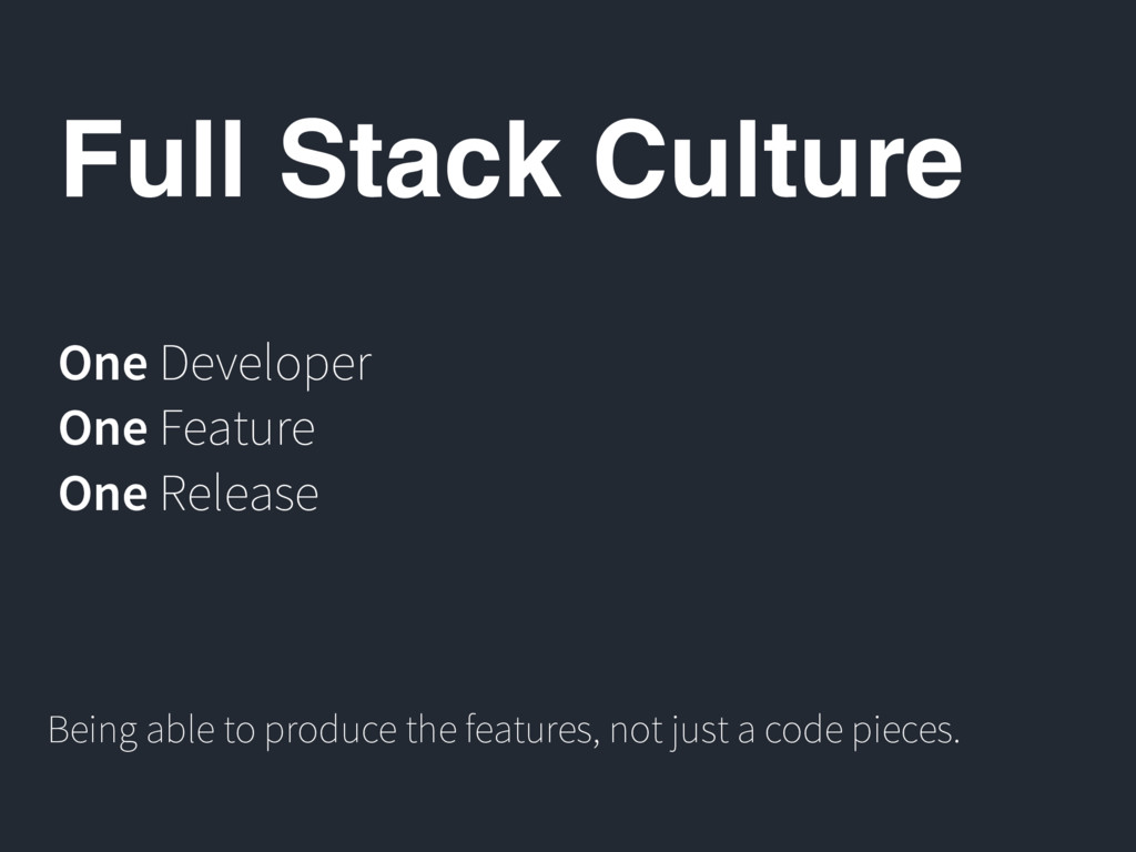 Full Stack Culture One Developer One Feature On...