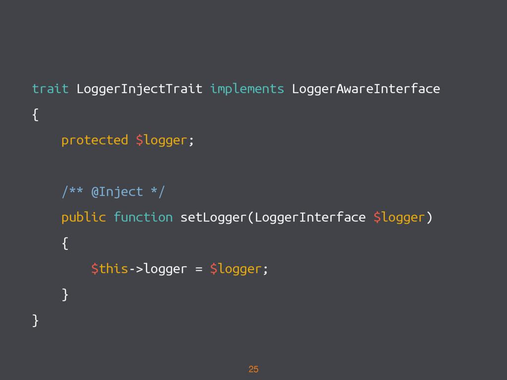 trait LoggerInjectTrait implements LoggerAwareI...