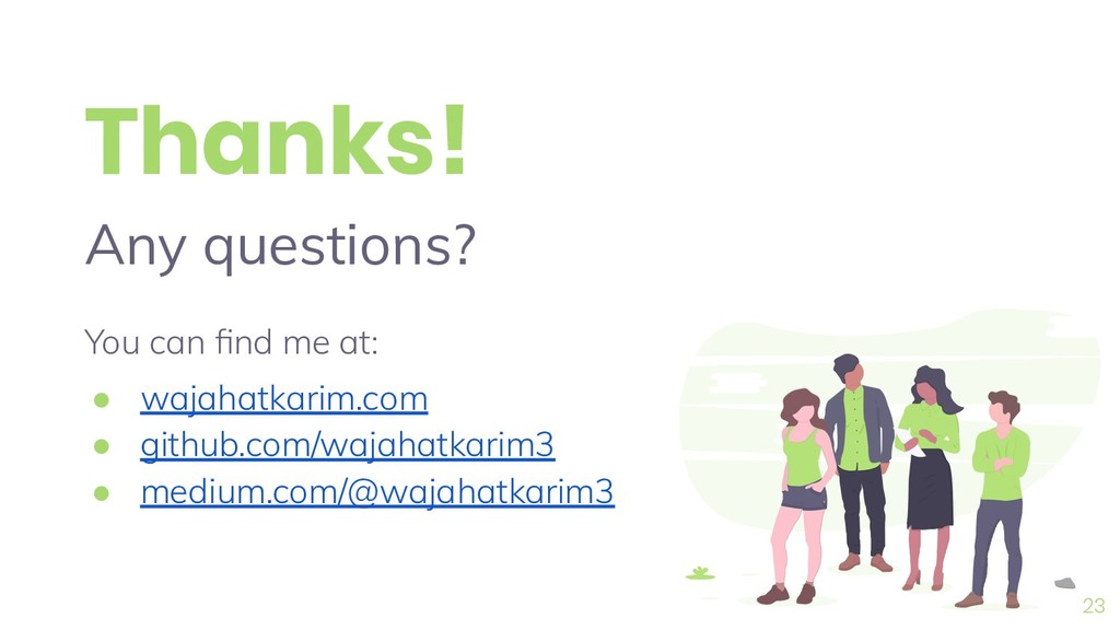 Thanks! Any questions? You can find me at: ● waj...