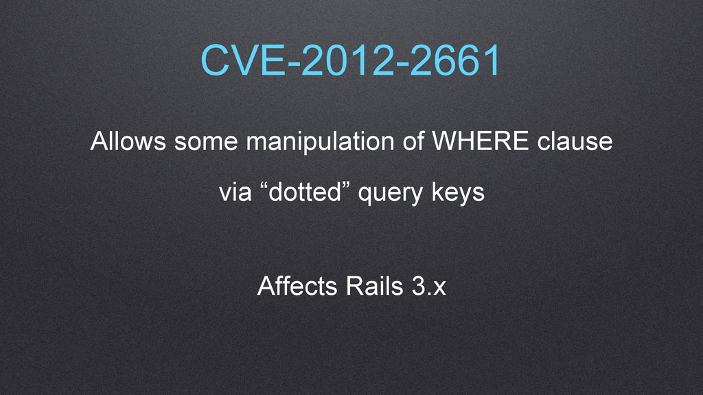 CVE-2012-2661 Allows some manipulation of WHERE...