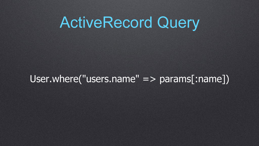 """ActiveRecord Query User.where(""""users.name"""" => p..."""