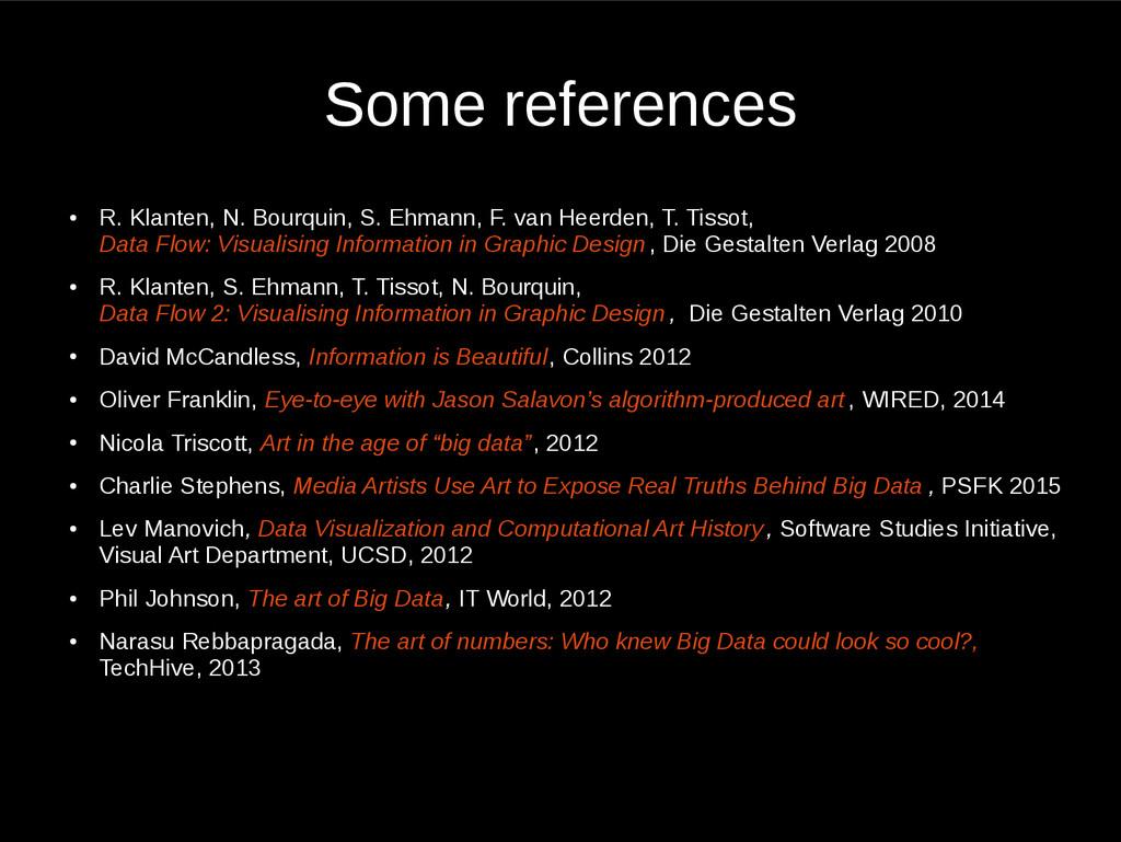 Some references ● R. Klanten, N. Bourquin, S. E...