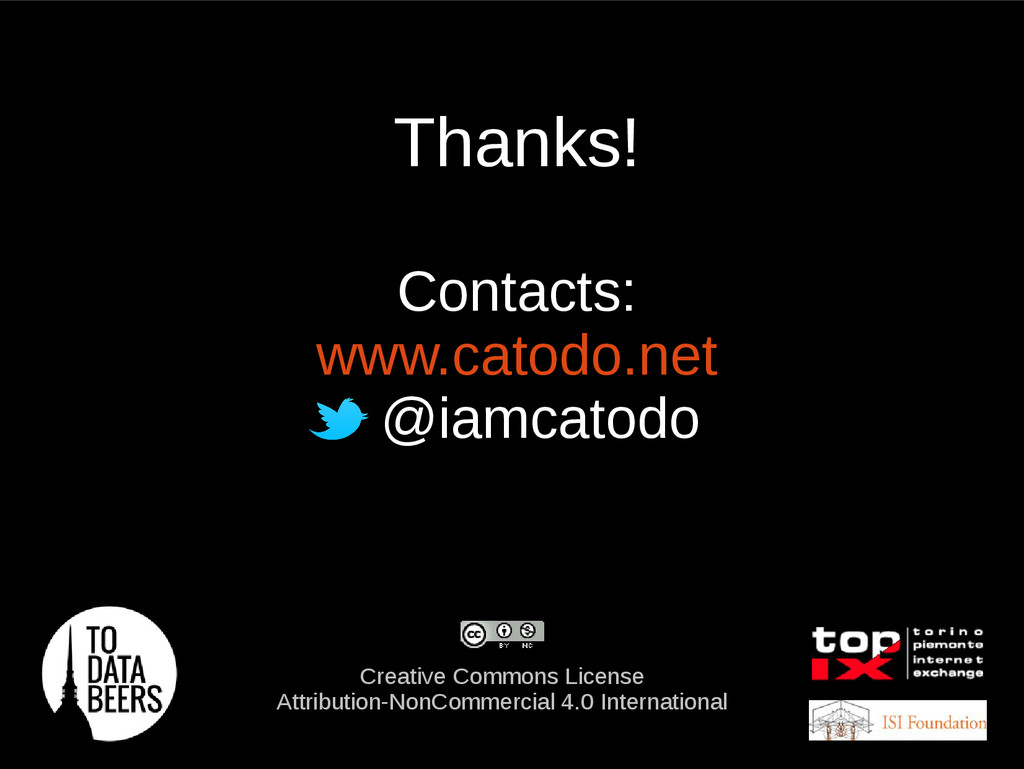 Thanks! Contacts: www.catodo.net @iamcatodo Cre...