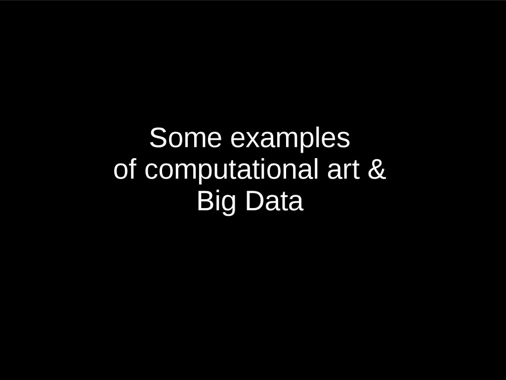 Some examples of computational art & Big Data