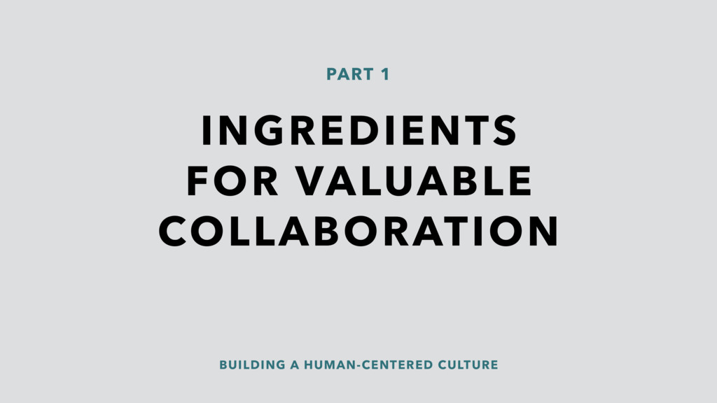 BUILDING A HUMAN-CENTERED CULTURE INGREDIENTS F...