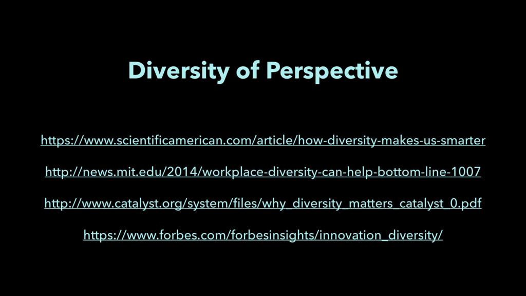 Diversity of Perspective https://www.scientifica...