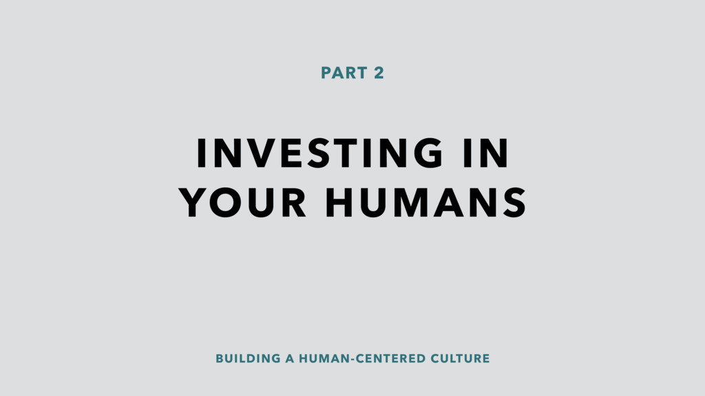 INVESTING IN YOUR HUMANS PART 2 BUILDING A HUMA...
