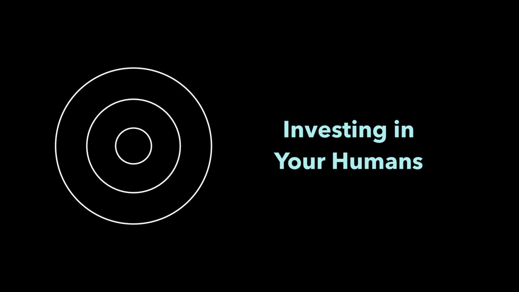 Investing in Your Humans